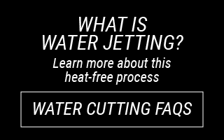 What Is Water Jetting?: Learn more about this heat-free process: Water Cutting FAQs